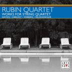 Rubin Quartet: Works for String Quartet