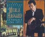 Lonesome Fugitive: The Merle Haggard Anthology