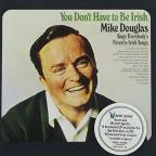 You Don't Have To Be Irish: Mike Douglas Sings Everybody's Favorite Irish Songs