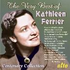 Very Best of Kathleen Ferrier: Centenary Collection