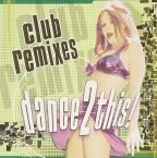 Club Remixes: Dance 2 This