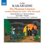Lydia Kakabadse: The Phantom Listeners; Arabian Rhapsody Suite; The Mermaid