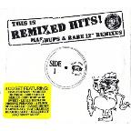 This Is Remixed Hits: Mashups and Rare 12 Mixes