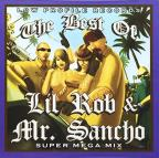 Best Of Lil Rob & Mr. Sancho: Super Mega Mix