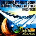 I'm Gonna Sit Right Down & Write Myself A Letter (In The Style Of Frank Sinatra) [karaoke Version] - Single