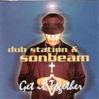 Dub Station and Sonbeam Get It Together