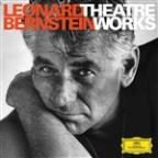 Leonard Bernstein: Theatre Works
