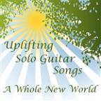 Uplifting Solo Guitar Songs: A Whole New World