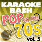 Karaoke Bash: Pop Go the 70s Vol 5