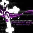 Friendship Sings: A Worship Movement