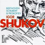 Igor Shukov Plays Beethoven, Schubert & Prokofiev