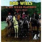 Bob Wills and His Texas Playboys 1932-1947