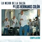 Lo Mejor De La Salsa De Los Hermanos Colon: Compilacion
