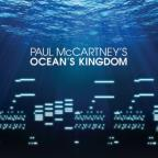 Paul McCartney's Ocean's Kingdom