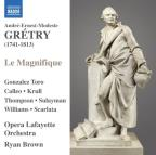 Andr&#233;-Ernest-Modest Gretry: Le Magnifique