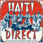 Haiti Direct: Big Band, Mini Jazz & Twoubadou Sounds (1960-1978)