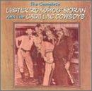 "Complete Lester ""Roadhog"" Moran & The Cadillac Cowboys."