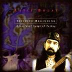 Infinite Beginning: Devotional Songs of Turkey