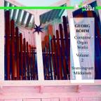 Bohm: Complete Organ Works, Vol. 2