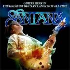 Guitar Heaven: Santana Performs the Greatest Guitar Classic of All Time