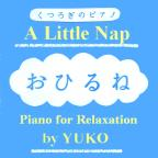 A Little Nap --- Piano for Relaxation
