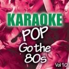 Karaoke Bash: Pop Go The 80s Vol 10
