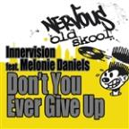 Don't You Ever Give Up Feat. Melonie Daniels - Original Mixes