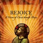Rejoice: Vision Of Christ Through Music