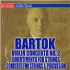 Bartok: Violin Concerto No. 2 - Concerto For String Instruments, Percussion & Celeste - Divertimento For Strings