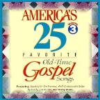 America's 25 Favorite Old-Time Gospel Songs, Vol. 3