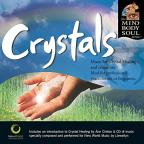 Crystals: The Mind Body and Soul Series