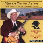 Vol. 3 - Nolan Bruce Allen Salutes The Bob Wills Era