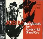 Jobim Songbook For Apres-Midi Grand