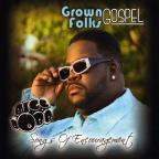 Grown Folks Gospel: Songs of Encouragement