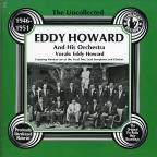 Uncollected Eddy Howard and His Orchestra (1946-1951)