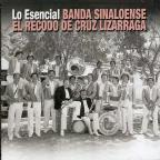 Lo Esencial Banda Sinaloense El Recodo De Cruz Lizarraga
