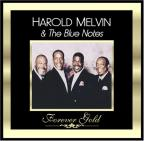 Forever Gold: Harold Melvin And The Blue Notes