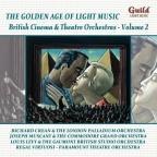 Golden Age of Light Music: British Cinema and Theatre Orchestras, Vol. 2