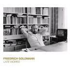 Friedrich Goldmann: Late Works