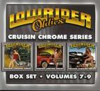 Lowrider Oldies, Vol. 7 - 9: Cruisin Chrome Series