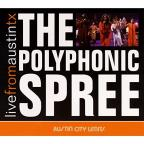 Live From Austin, Tx: The Polyphonic Spree