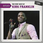 Setlist: The Very Best of Kirk Franklin Live