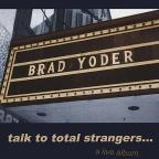 Talk to Total Strangers