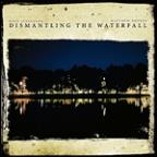 Dismantling the Waterfall: Mill Sessions, Vol. 1
