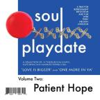 Soul Playdates*Vol. Two: Patient Hope