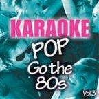 Karaoke Bash: Pop Go The 80s Vol 3