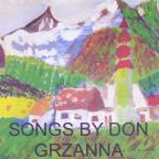 Songs By Don Grzanna