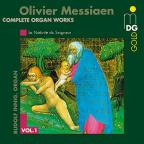 Olivier Messiaen: Complete Organ Works, Vol. 1