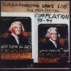 Threadwaxing Space Live: The Presidential Compilation '93-'94