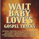 "Walt ""Baby"" Love's Gospel Tracks"